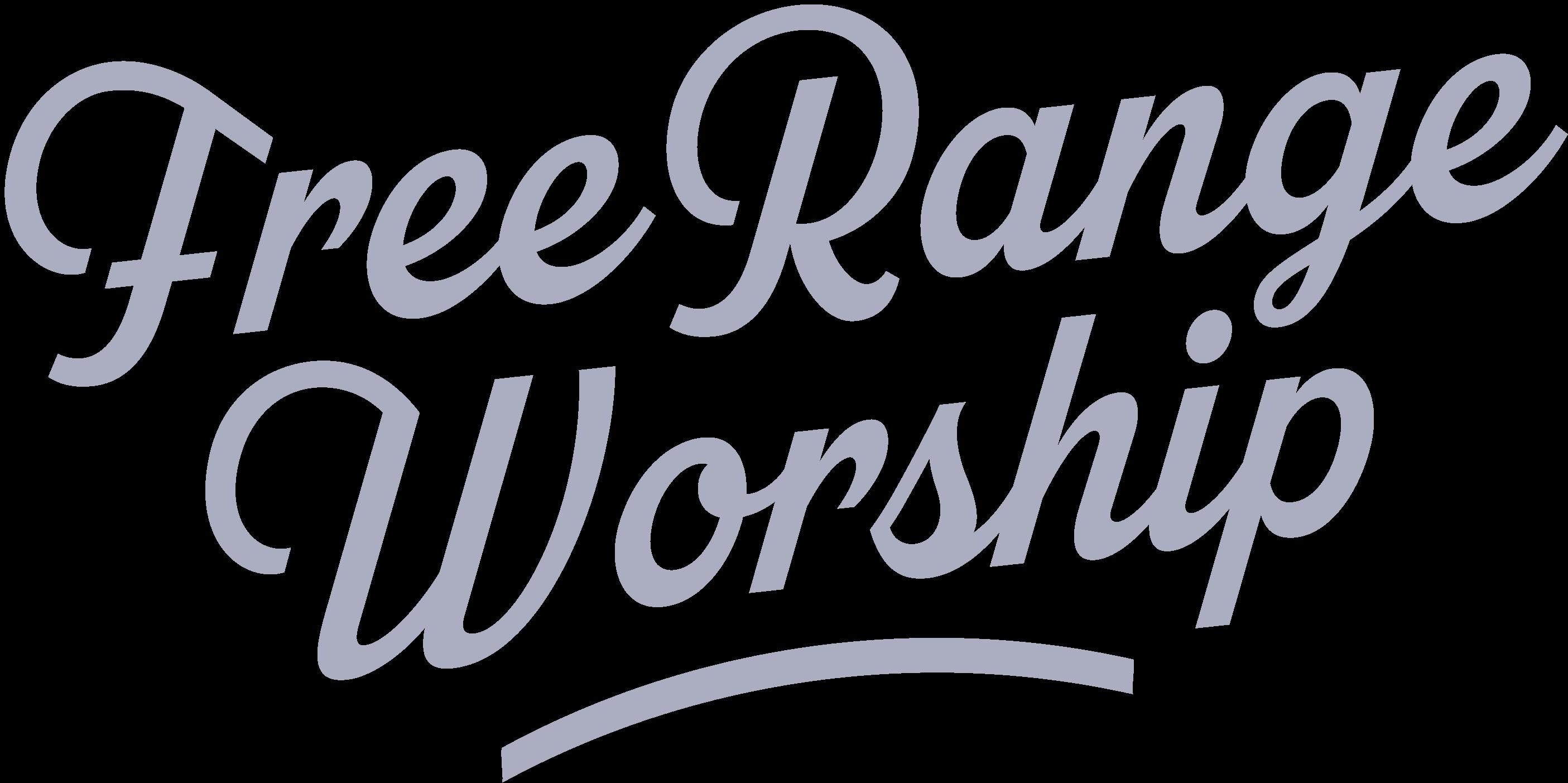 Free Range Worship